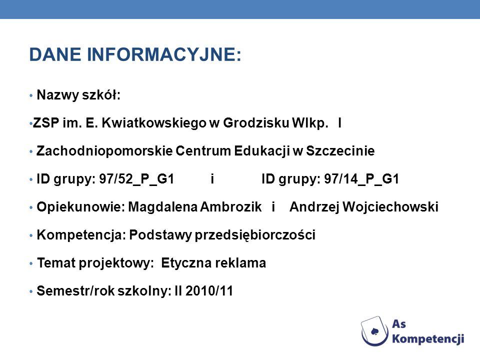 DANE INFORMACYJNE: Nazwy szkół: ZSP im. E. Kwiatkowskiego w Grodzisku Wlkp. I Zachodniopomorskie Centrum Edukacji w Szczecinie ID grupy: 97/52_P_G1 i