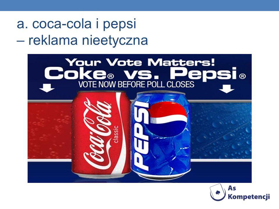 a. coca-cola i pepsi – reklama nieetyczna