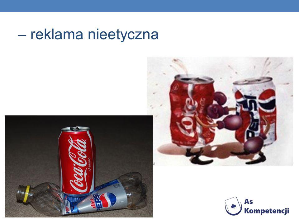 – reklama nieetyczna