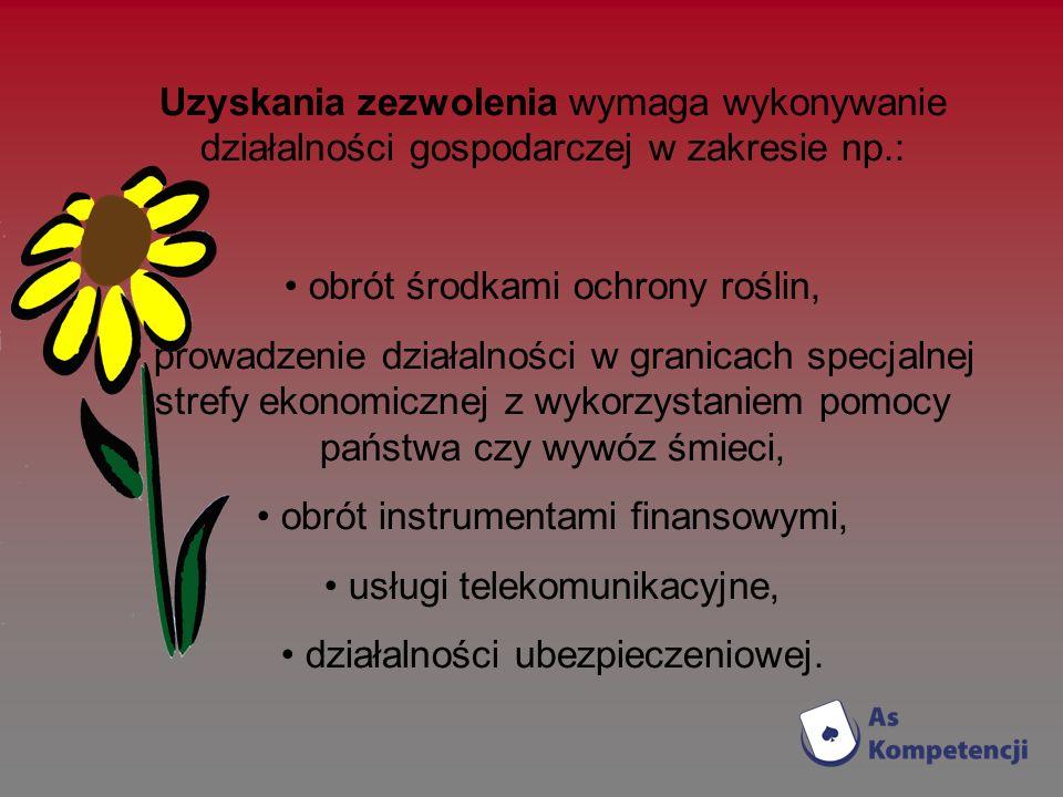Uzyskania zezwolenia wymaga wykonywanie działalności gospodarczej w zakresie np.: obrót środkami ochrony roślin, prowadzenie działalności w granicach