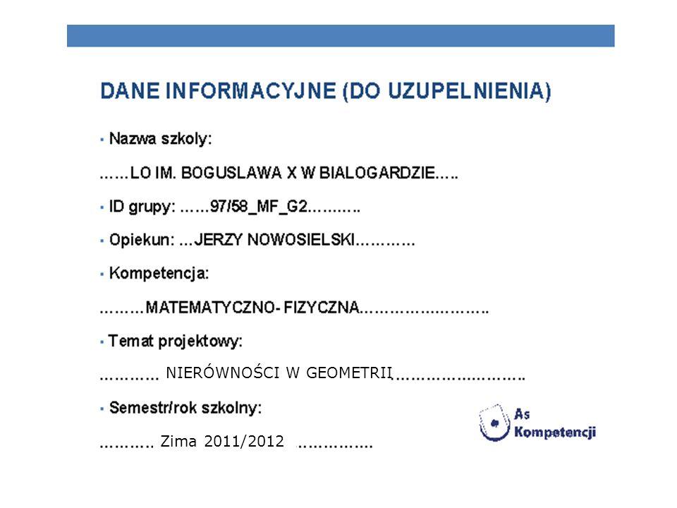 NIERÓWNOŚCI W GEOMETRII Zima 2011/2012