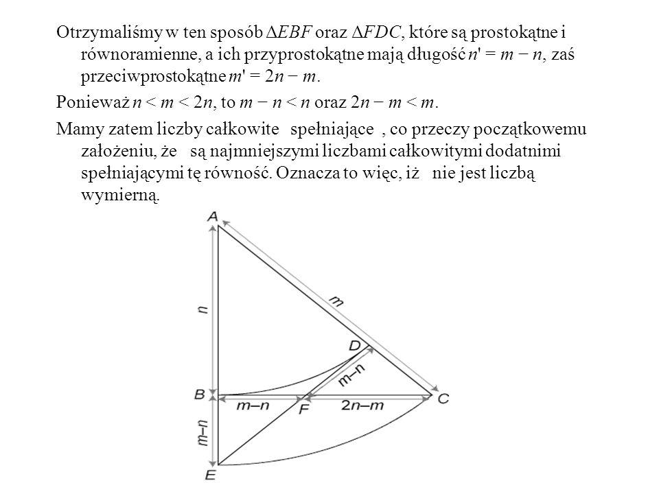 Otrzymaliśmy w ten sposób ΔEBF oraz ΔFDC, które są prostokątne i równoramienne, a ich przyprostokątne mają długość n' = m n, zaś przeciwprostokątne m'