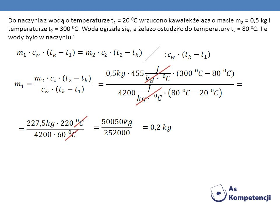 Do naczynia z wodą o temperaturze t 1 = 20 0 C wrzucono kawałek żelaza o masie m 2 = 0,5 kg i temperaturze t 2 = 300 0 C. Woda ogrzała się, a żelazo o
