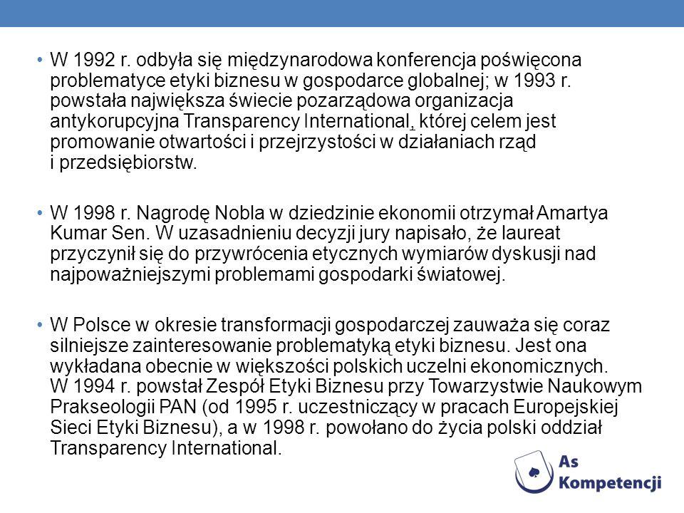 W 1992 r. odbyła się międzynarodowa konferencja poświęcona problematyce etyki biznesu w gospodarce globalnej; w 1993 r. powstała największa świecie po
