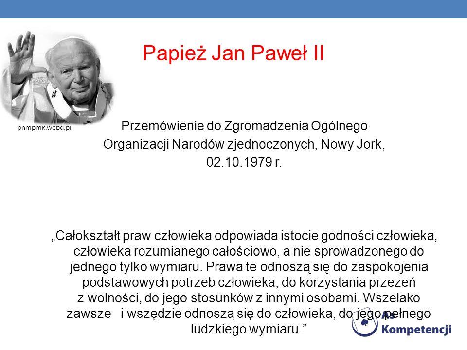 Papież Jan Paweł II Przemówienie do Zgromadzenia Ogólnego Organizacji Narodów zjednoczonych, Nowy Jork, 02.10.1979 r. Całokształt praw człowieka odpow