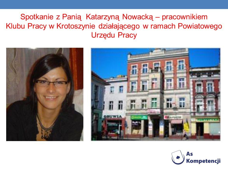 Spotkanie z Panią Katarzyną Nowacką – pracownikiem Klubu Pracy w Krotoszynie działającego w ramach Powiatowego Urzędu Pracy