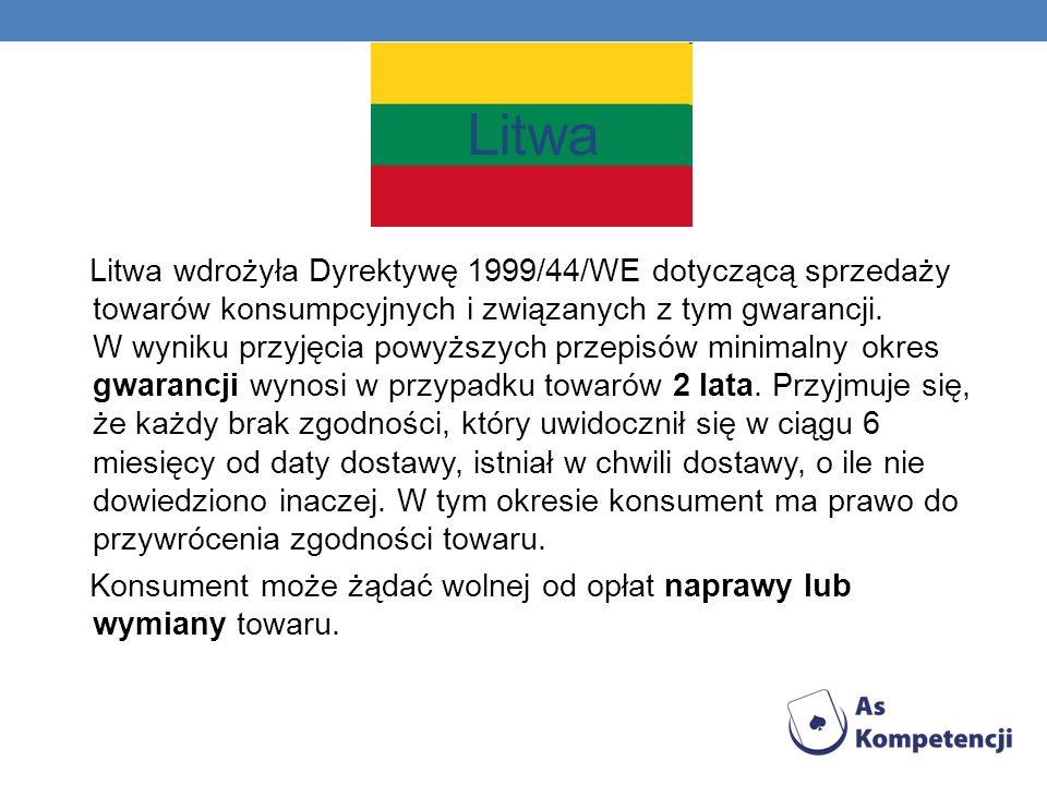 Litwa Litwa wdrożyła Dyrektywę 1999/44/WE dotyczącą sprzedaży towarów konsumpcyjnych i związanych z tym gwarancji. W wyniku przyjęcia powyższych przep