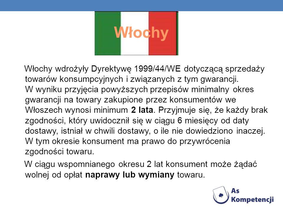 Włochy Włochy wdrożyły Dyrektywę 1999/44/WE dotyczącą sprzedaży towarów konsumpcyjnych i związanych z tym gwarancji. W wyniku przyjęcia powyższych prz