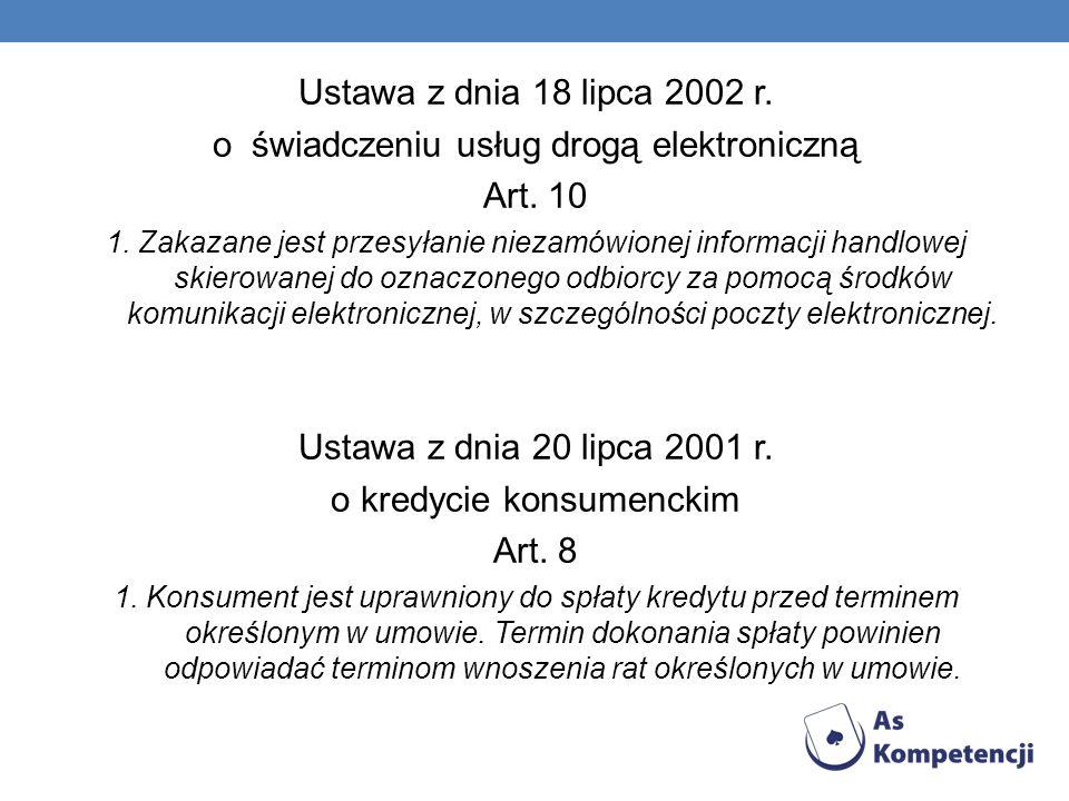Ustawa z dnia 18 lipca 2002 r. o świadczeniu usług drogą elektroniczną Art. 10 1. Zakazane jest przesyłanie niezamówionej informacji handlowej skierow