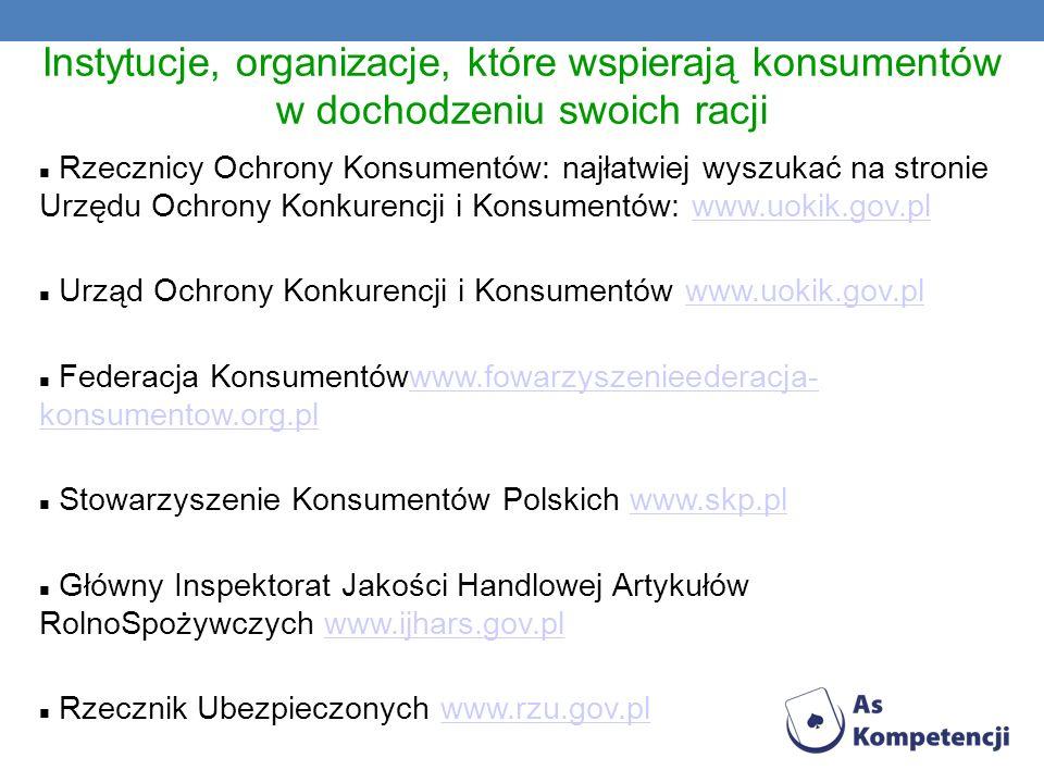 Instytucje, organizacje, które wspierają konsumentów w dochodzeniu swoich racji Rzecznicy Ochrony Konsumentów: najłatwiej wyszukać na stronie Urzędu O