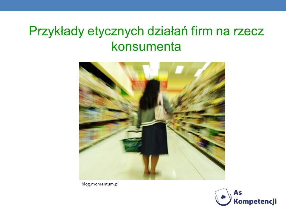 Przykłady etycznych działań firm na rzecz konsumenta blog.momentum.pl