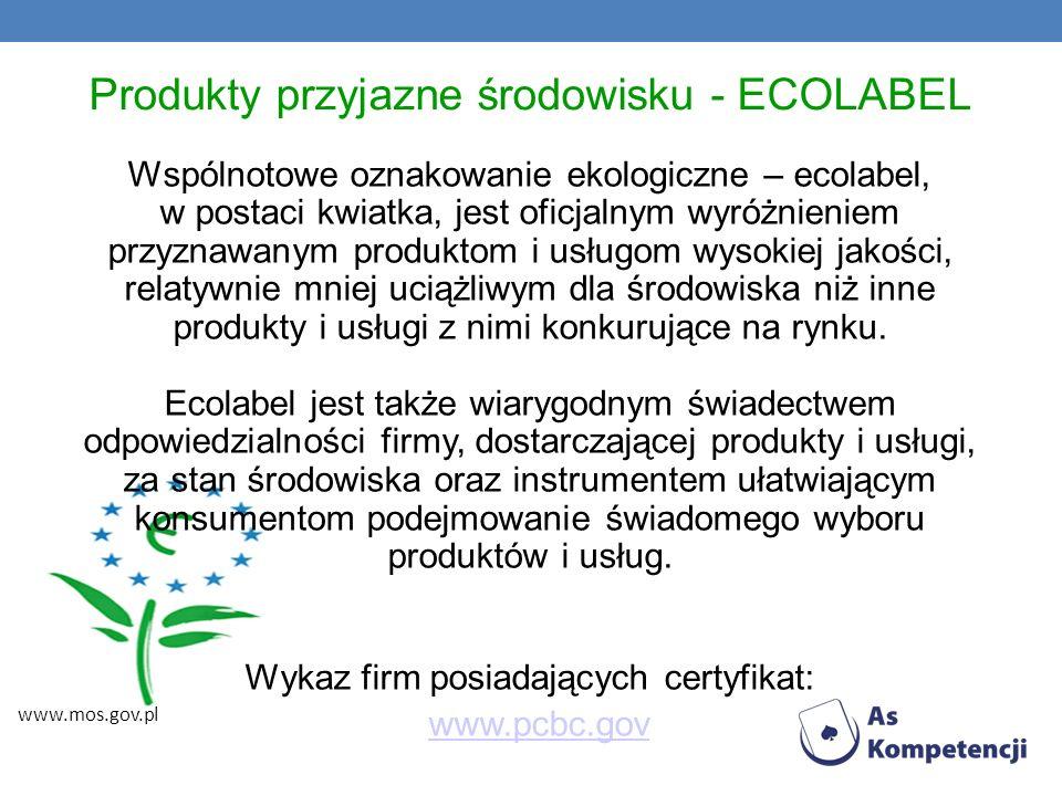 Produkty przyjazne środowisku - ECOLABEL Wspólnotowe oznakowanie ekologiczne – ecolabel, w postaci kwiatka, jest oficjalnym wyróżnieniem przyznawanym
