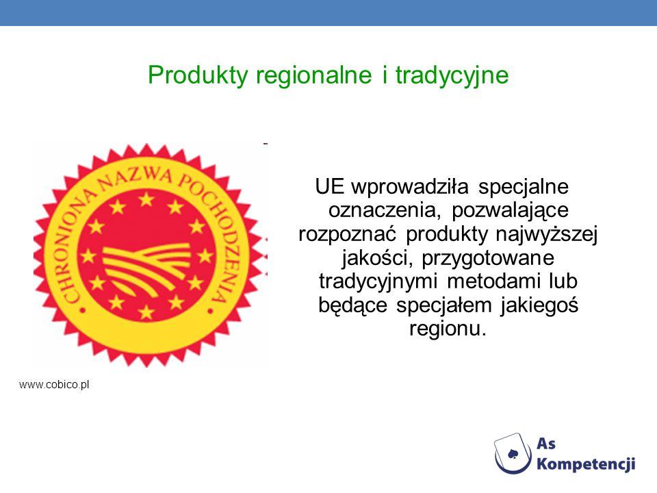 Produkty regionalne i tradycyjne UE wprowadziła specjalne oznaczenia, pozwalające rozpoznać produkty najwyższej jakości, przygotowane tradycyjnymi met