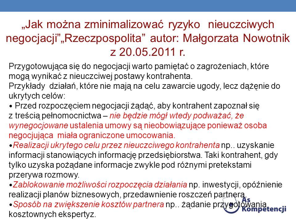 Jak można zminimalizować ryzyko nieuczciwych negocjacjiRzeczpospolita autor: Małgorzata Nowotnik z 20.05.2011 r. Przygotowująca się do negocjacji wart