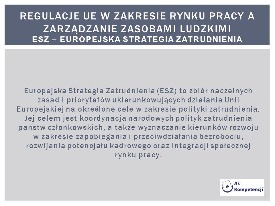Europejska Strategia Zatrudnienia (ESZ) to zbiór naczelnych zasad i priorytetów ukierunkowujących działania Unii Europejskiej na określone cele w zakr