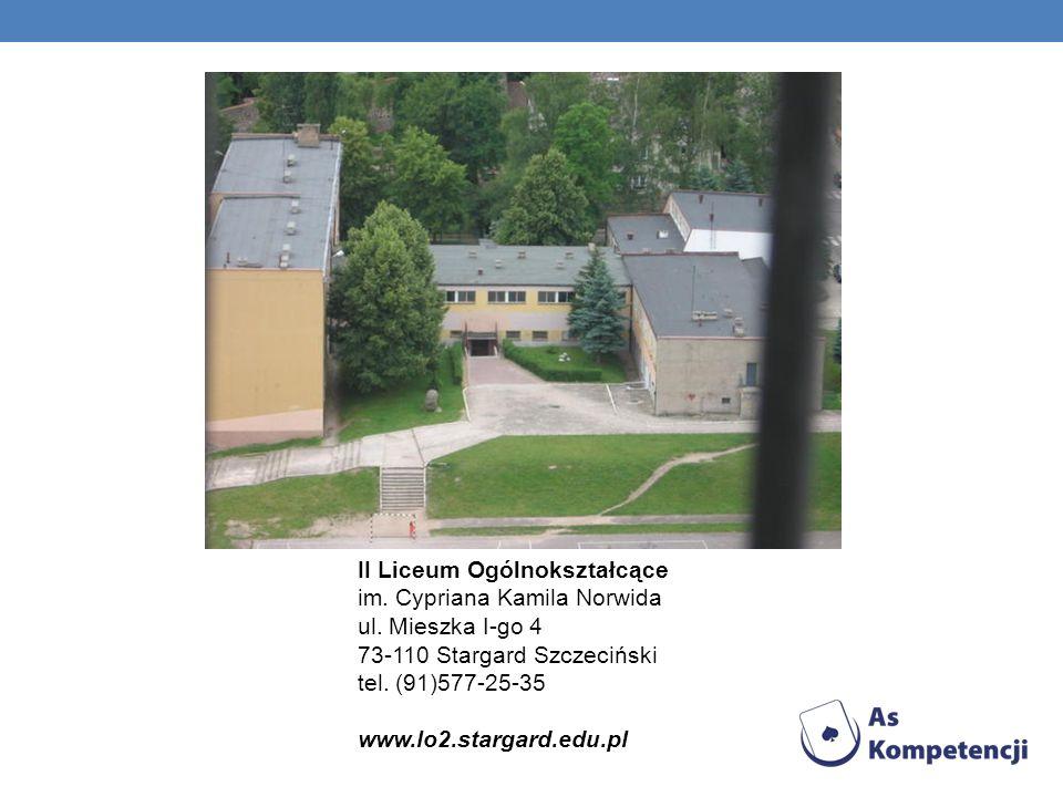 II Liceum Ogólnokształcące im. Cypriana Kamila Norwida ul. Mieszka I-go 4 73-110 Stargard Szczeciński tel. (91)577-25-35 www.lo2.stargard.edu.pl