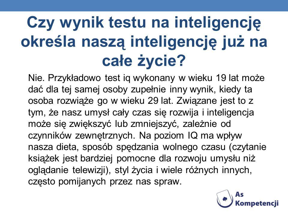 Czy wynik testu na inteligencję określa naszą inteligencję już na całe życie? Nie. Przykładowo test iq wykonany w wieku 19 lat może dać dla tej samej