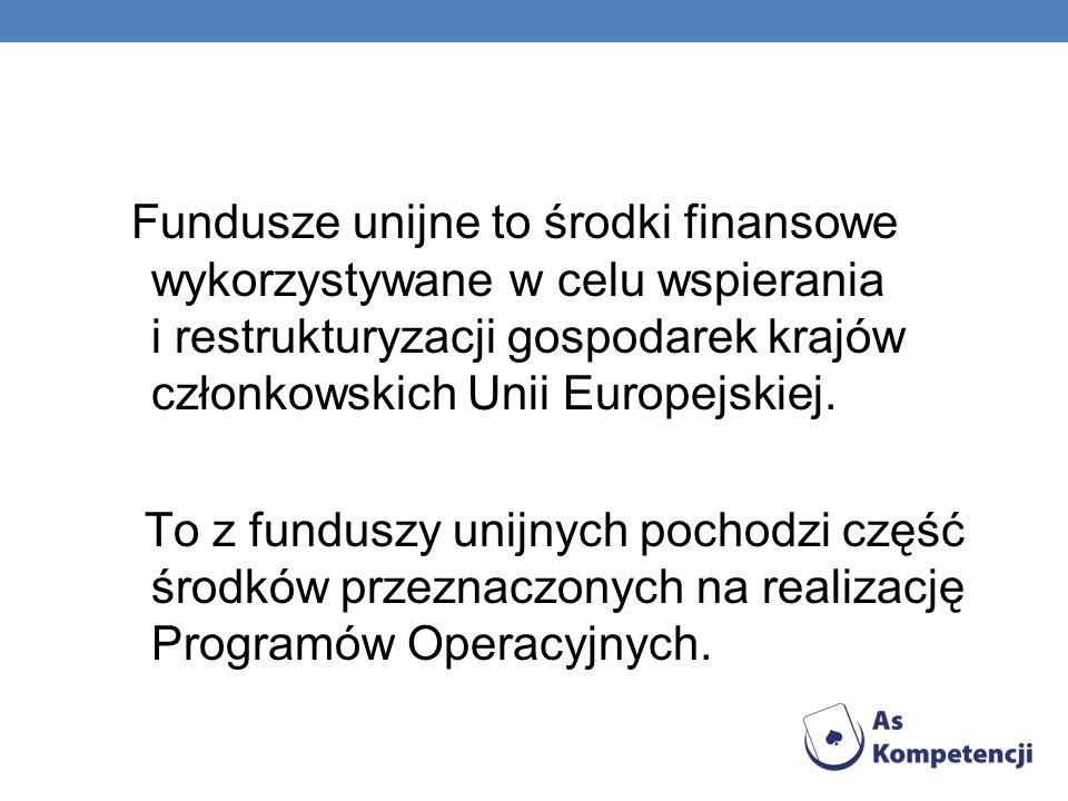 Fundusze unijne to środki finansowe wykorzystywane w celu wspierania i restrukturyzacji gospodarek krajów członkowskich Unii Europejskiej.