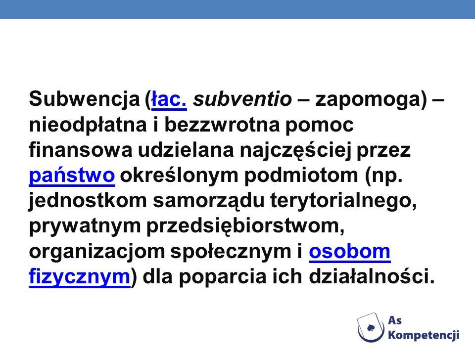 Subwencja (łac. subventio – zapomoga) – nieodpłatna i bezzwrotna pomoc finansowa udzielana najczęściej przez państwo określonym podmiotom (np. jednost