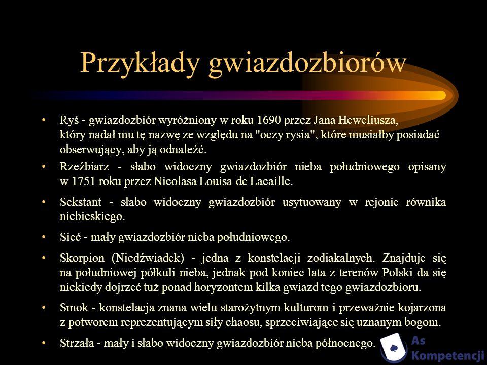 Przykłady gwiazdozbiorów Ryś - gwiazdozbiór wyróżniony w roku 1690 przez Jana Heweliusza, który nadał mu tę nazwę ze względu na