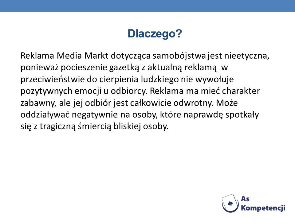 Dlaczego? Reklama Media Markt dotycząca samobójstwa jest nieetyczna, ponieważ pocieszenie gazetką z aktualną reklamą w przeciwieństwie do cierpienia l