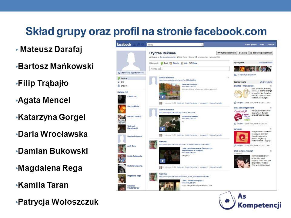 Skład grupy oraz profil na stronie facebook.com Mateusz Darafaj Bartosz Mańkowski Filip Trąbajło Agata Mencel Katarzyna Gorgel Daria Wrocławska Damian