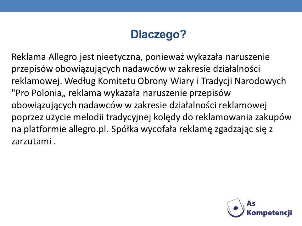 Dlaczego? Reklama Allegro jest nieetyczna, ponieważ wykazała naruszenie przepisów obowiązujących nadawców w zakresie działalności reklamowej. Według K
