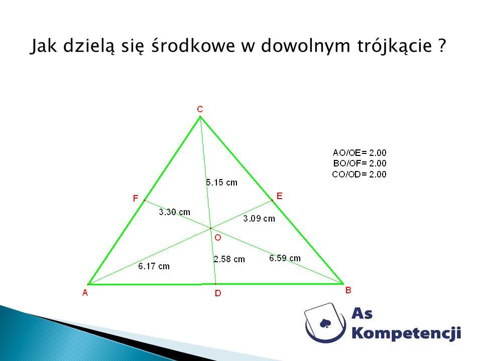 Jak dzielą się środkowe w dowolnym trójkącie ?