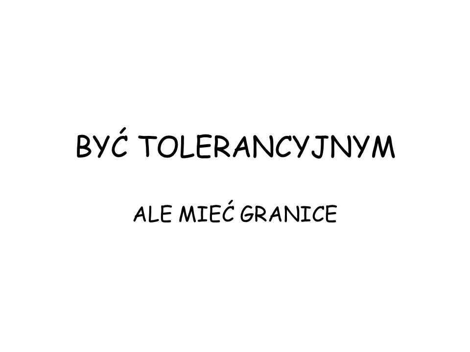 Tolerancja to: wyrozumiałość, liberalizm w stosunku do cudzych wierzeń, praktyk, poglądów, postępków, postaw, choćby różniły się od własnych albo były z nimi sprzeczne.