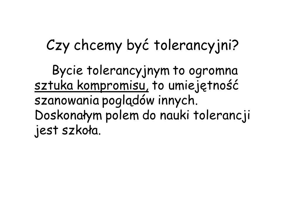 Czy umiemy być tolerancyjni.