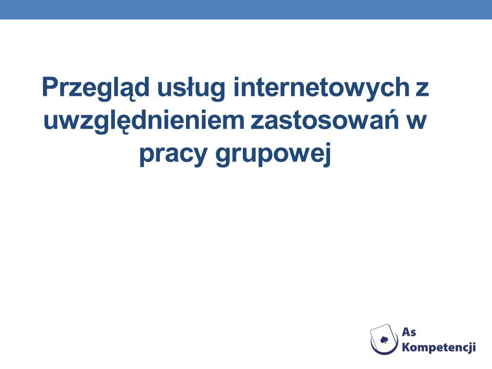 Przegląd usług internetowych z uwzględnieniem zastosowań w pracy grupowej