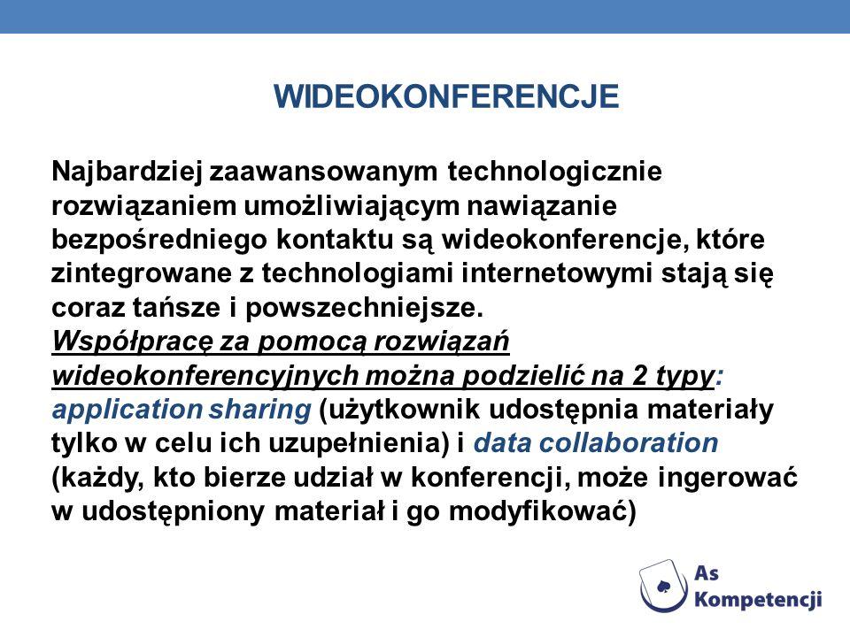 WIDEOKONFERENCJE Najbardziej zaawansowanym technologicznie rozwiązaniem umożliwiającym nawiązanie bezpośredniego kontaktu są wideokonferencje, które zintegrowane z technologiami internetowymi stają się coraz tańsze i powszechniejsze.