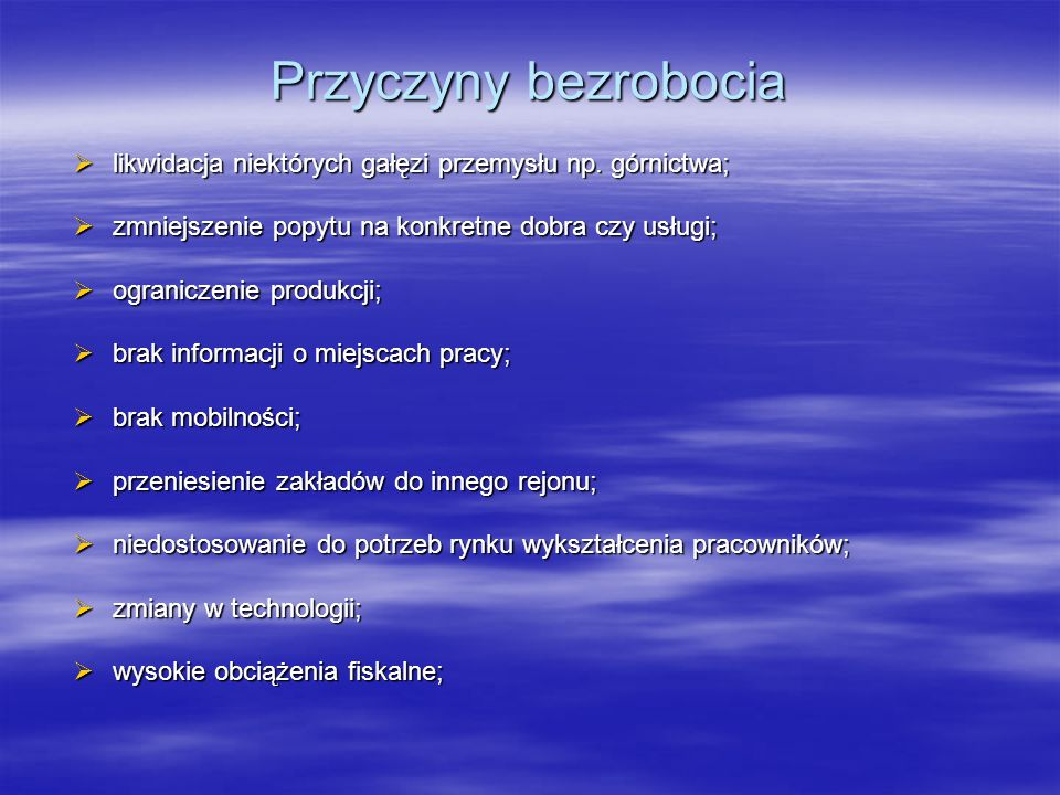 likwidacja niektórych gałęzi przemysłu np. górnictwa; likwidacja niektórych gałęzi przemysłu np. górnictwa; zmniejszenie popytu na konkretne dobra czy