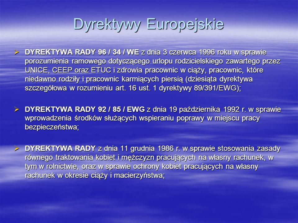 Dyrektywy Europejskie DYREKTYWA RADY 96 / 34 / WE z dnia 3 czerwca 1996 roku w sprawie porozumienia ramowego dotyczącego urlopu rodzicielskiego zawart
