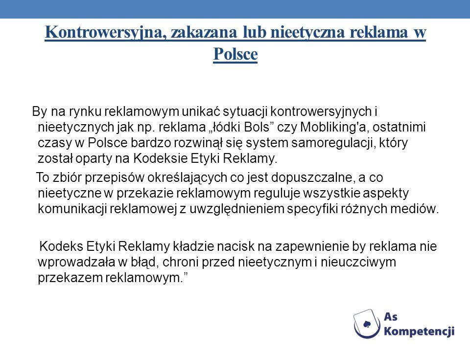 Kontrowersyjna, zakazana lub nieetyczna reklama w Polsce By na rynku reklamowym unikać sytuacji kontrowersyjnych i nieetycznych jak np. reklama łódki