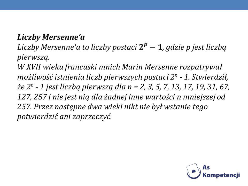 Marin Mersenne (filozof, matematyk, popularyzator nauki) był franciszkańskim mnichem, który przeżył większą część swojego życia w paryskich klasztorach.