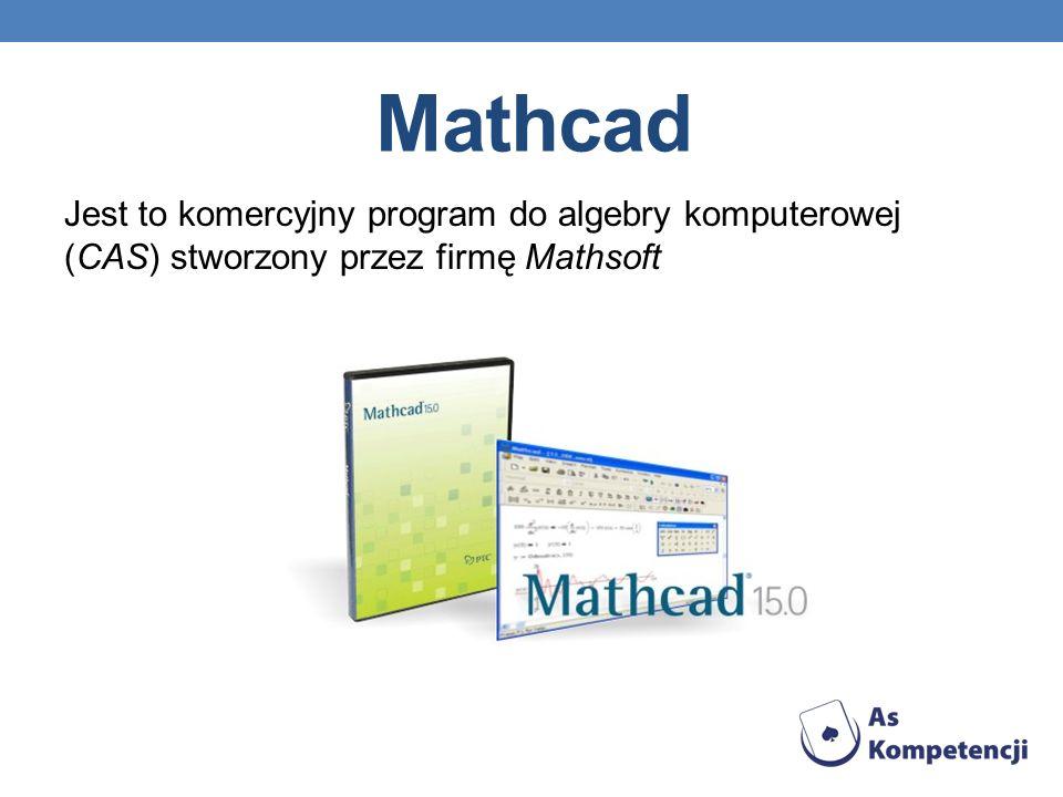 Mathcad Jest to komercyjny program do algebry komputerowej (CAS) stworzony przez firmę Mathsoft