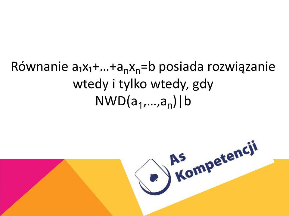 Rozwiązać równanie13x+29y=31 Szukamy NWD(13,29) 29=2*13+3 13=4*3+1 3=3*1+0 NWD(13,29)=1 1=13-4*3=13-4(29-2*13)=13-4*29+8*13=9*13-4*29 9*13-4*29=1/*31
