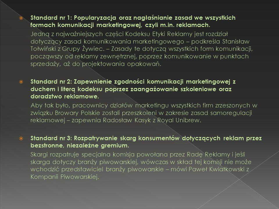 Standard nr 1: Popularyzacja oraz nagłaśnianie zasad we wszystkich formach komunikacji marketingowej, czyli m.in. reklamach. Jedną z najważniejszych c