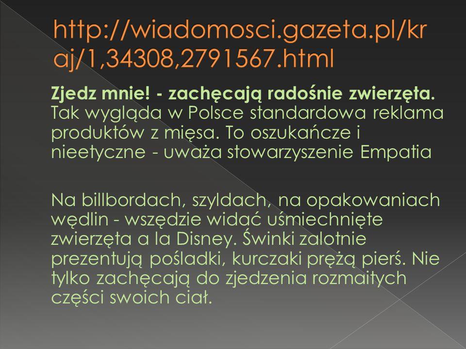 Zjedz mnie! - zachęcają radośnie zwierzęta. Tak wygląda w Polsce standardowa reklama produktów z mięsa. To oszukańcze i nieetyczne - uważa stowarzysze