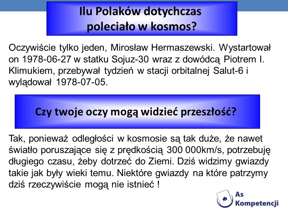Oczywiście tylko jeden, Mirosław Hermaszewski.