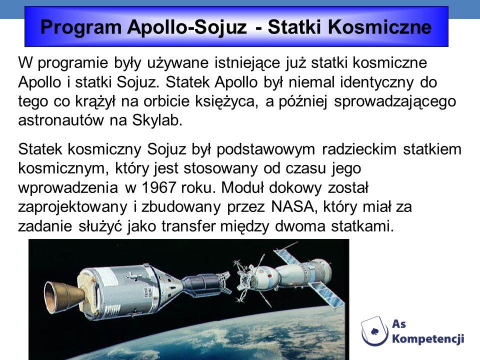 W programie były używane istniejące już statki kosmiczne Apollo i statki Sojuz.