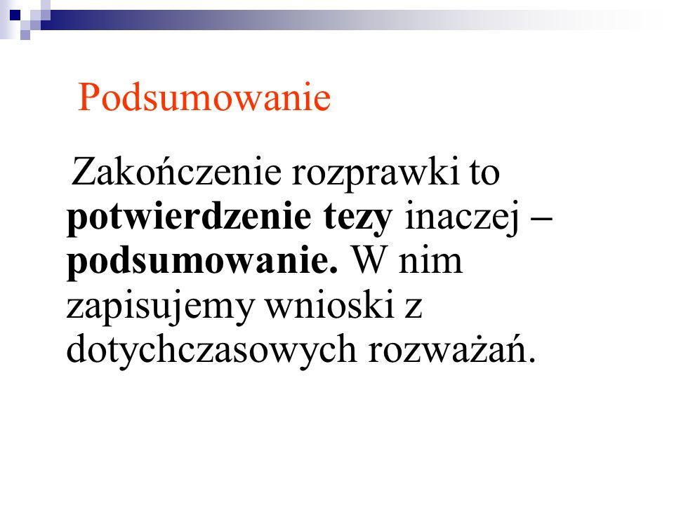 Schemat rozprawki Wstęp: osadzenie tezy w kontekście, np.