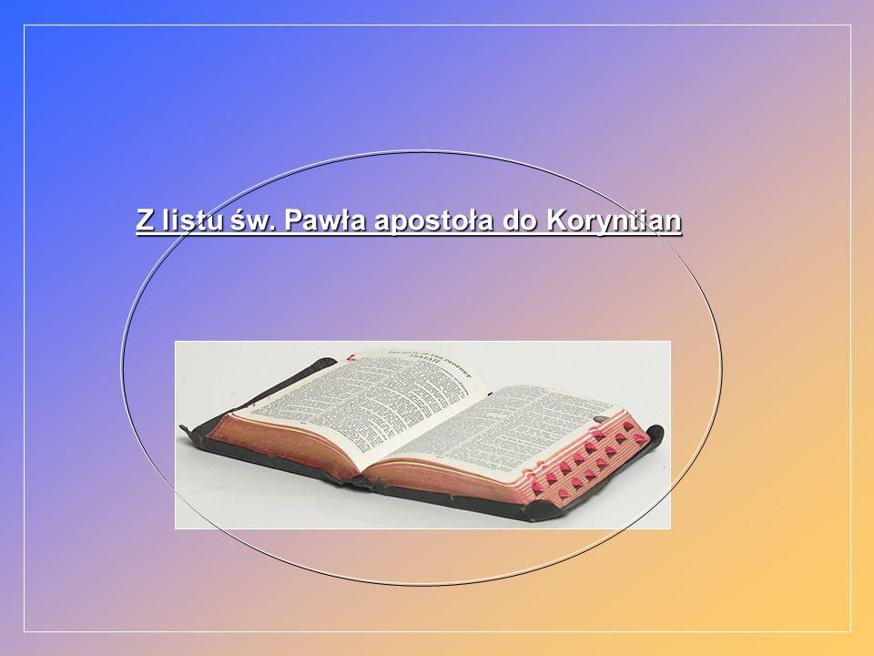 Z listu św. Pawła apostoła do Koryntian