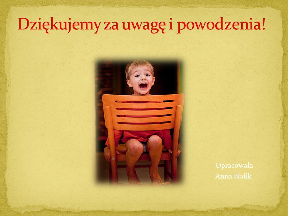 Opracowała Anna Bialik