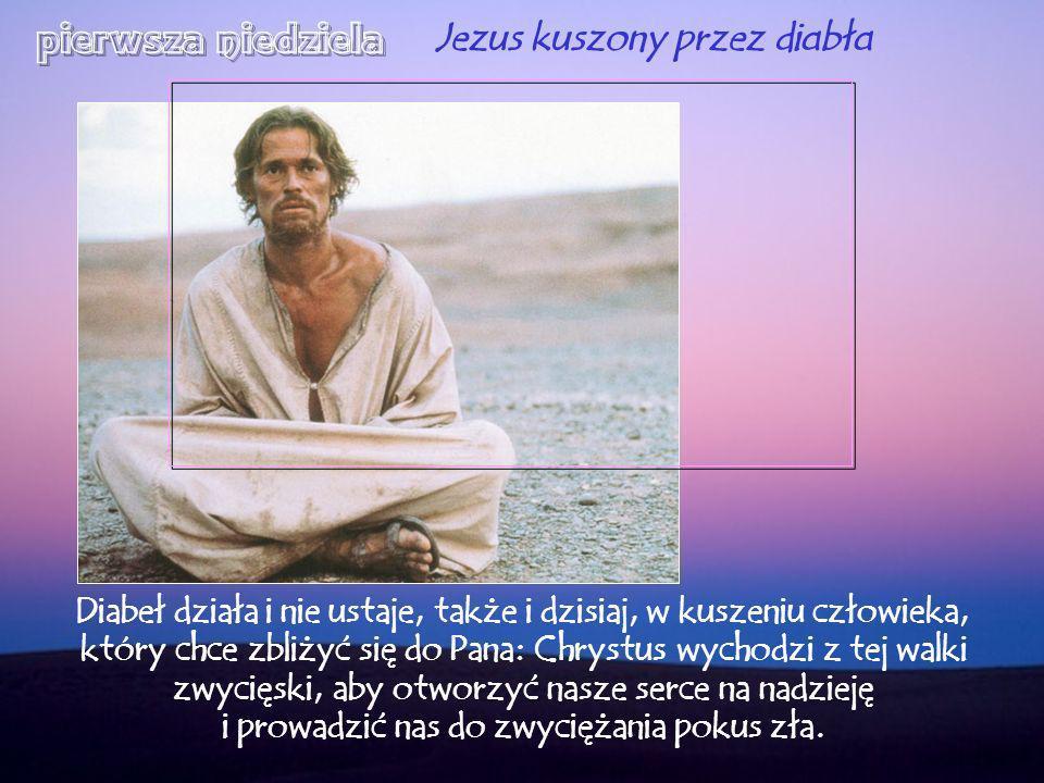 Jezus kuszony przez diabła Diabeł działa i nie ustaje, także i dzisiaj, w kuszeniu człowieka, który chce zbliżyć się do Pana: Chrystus wychodzi z tej walki zwycięski, aby otworzyć nasze serce na nadzieję i prowadzić nas do zwyciężania pokus zła.