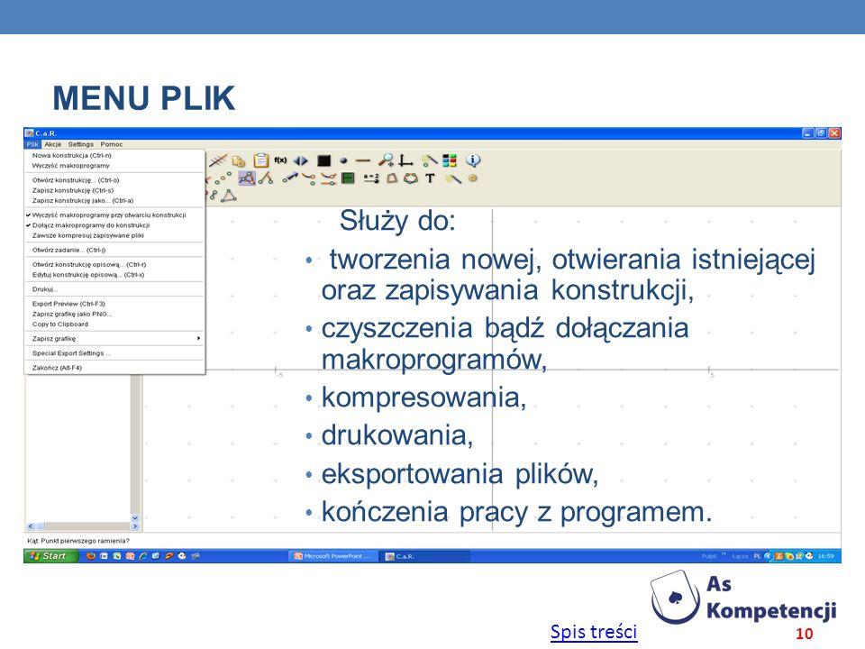 Spis treści MENU PLIK 10 Służy do: tworzenia nowej, otwierania istniejącej oraz zapisywania konstrukcji, czyszczenia bądź dołączania makroprogramów, k