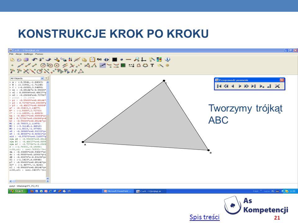 Spis treści KONSTRUKCJE KROK PO KROKU 21 Tworzymy trójkąt ABC