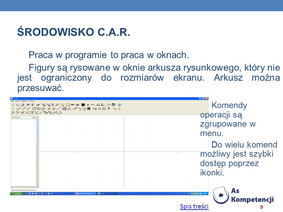 Spis treści ŚRODOWISKO C.A.R. Praca w programie to praca w oknach. Figury są rysowane w oknie arkusza rysunkowego, który nie jest ograniczony do rozmi
