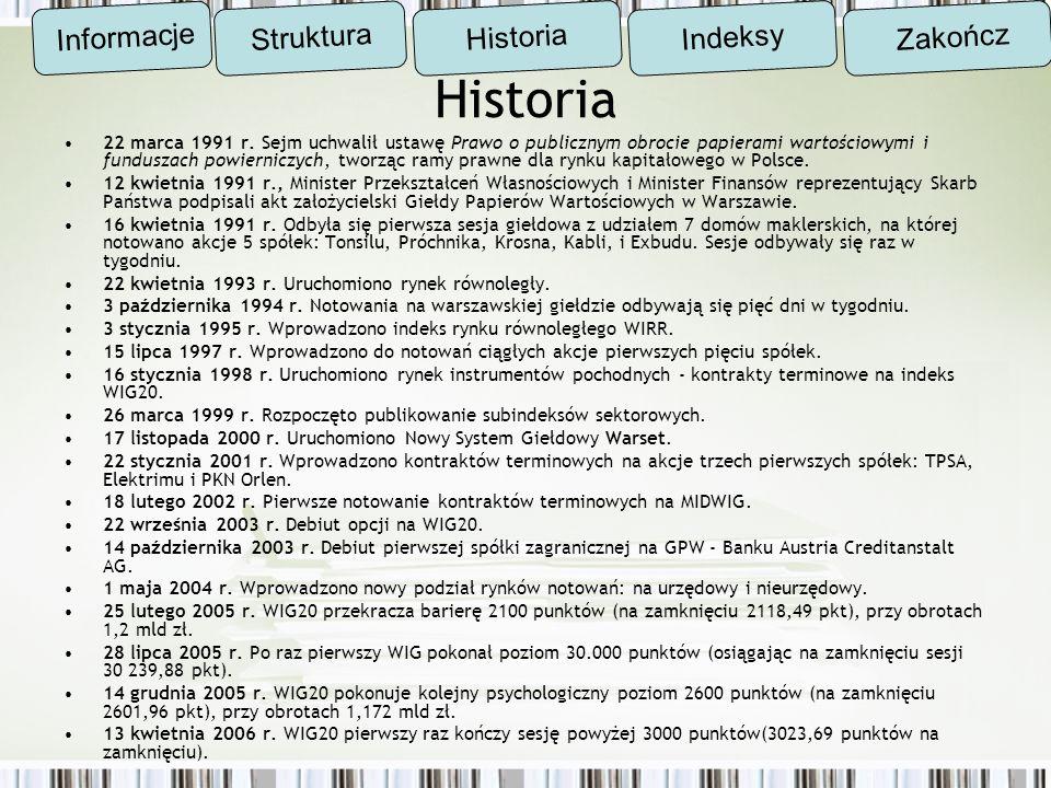 Historia 22 marca 1991 r. Sejm uchwalił ustawę Prawo o publicznym obrocie papierami wartościowymi i funduszach powierniczych, tworząc ramy prawne dla